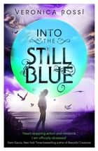 Into The Still Blue - Number 3 in series 電子書 by Veronica Rossi