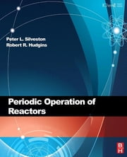 Periodic Operation of Chemical Reactors ebook by P. L. Silveston,R. R. Hudgins