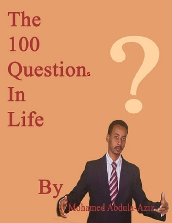The 100 Questions In Life ebook by Mohamed Abdul-Aziz