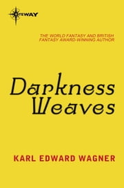 Darkness Weaves ebook by Karl Edward Wagner