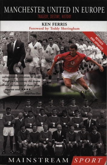 Manchester United in Europe - Tragedy, History, Destiny ebook by Ken Ferris