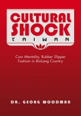 Cultural Shock-Taiwan ebook by Dr. Georg Woodman