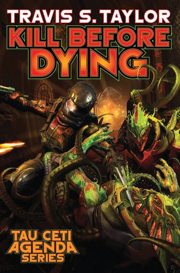 Kill Before Dying ebook by Travis S. Taylor