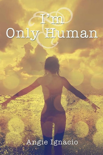 I'm Only Human ebook by Angie Ignacio