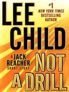 Ebook Not a Drill: A Jack Reacher Short Story di Lee Child