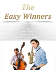 The Easy Winners Pure sheet music for piano by Scott Joplin arranged by Lars Christian Lundholm ebook by Pure Sheet Music