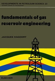 Fundamentals of Gas Reservoir Engineering ebook by Hagoort, J.