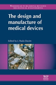 The Design and Manufacture of Medical Devices ebook by J Paulo Davim