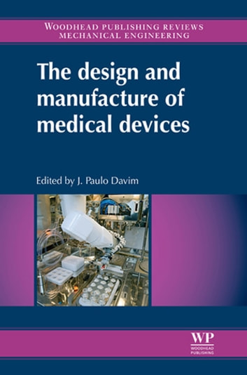 The Design and Manufacture of Medical Devices ebook by