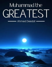 Muhammad the Greatest ebook by Ahmed Deedat