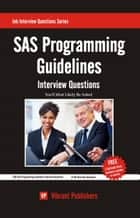 SAS Programming Guidelines Interview Questions You'll Most Likely Be Asked ebook by Vibrant Publishers