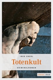 Totenkult ebook by Ines Eberl