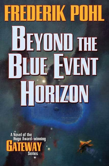 Beyond the Blue Event Horizon ebook by Frederik Pohl