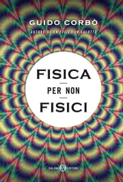 Fisica per non fisici ebook by Guido Corbò