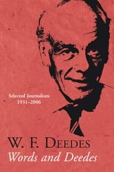 Words and Deedes - Selected Journalism 1931-2006 ebook by W. F. Deedes