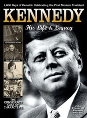 Kennedy: His Life and Legacy ebook by