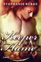 Keeper of the Flame ebook by Stephanie Burke