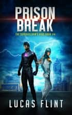 Prison Break ebook by Lucas Flint