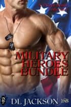 Military Heroes Bundle ebook by D.L. Jackson