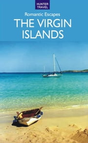 Romantic Escapes in the Virgin Islands ebook by Paris  Permenter