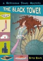 The Black Tower ebook by Betsy Byars
