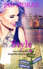Style - (A Love, California Series Novel, Book 5) ebook by Jan Moran