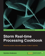 Storm Real-time Processing Cookbook ebook by Quinton Anderson