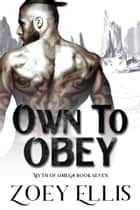 Own To Obey ebook by Zoey Ellis