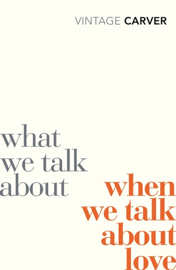 What We Talk About When We Talk About Love ebook by Raymond Carver