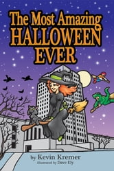 The Most Amazing Halloween Ever ebook by Kevin Kremer