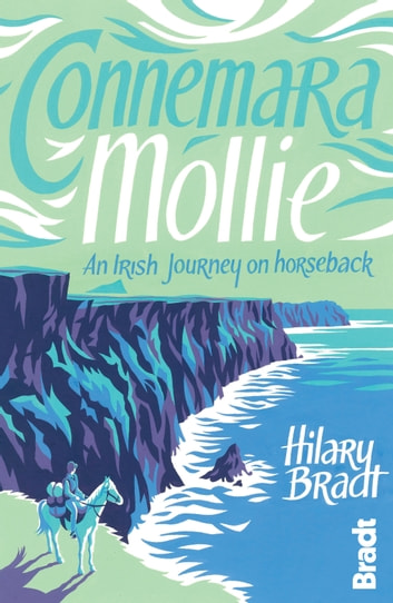 Connemara Mollie: An Irish Journey on Horseback ebook by Hilary Bradt