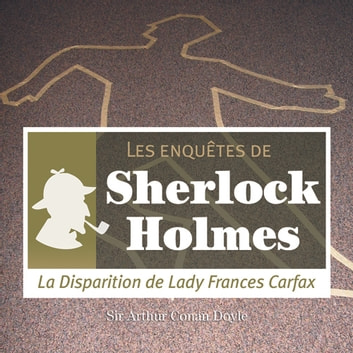 La disparition de Lady Carfax audiobook by Conan Doyle