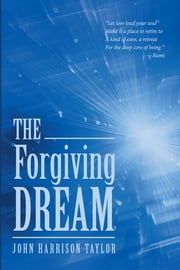 The Forgiving Dream ebook by John Harrison Taylor