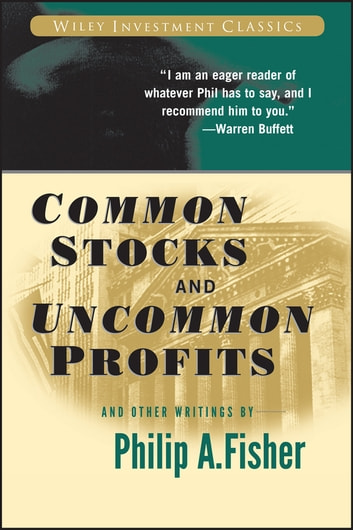Common Stocks and Uncommon Profits and Other Writings ebook by Philip A. Fisher