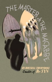 The Master of the Macabre ebook by Russell Thorndike,Mark Valentine