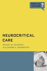 Neurocritical Care ebook by Eelco F.M. Wijdicks,Alejandro A. Rabinstein
