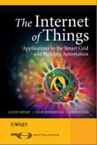 The Internet of Things ebook by Olivier Hersent,David Boswarthick,Omar Elloumi