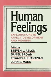 Human Feelings - Explorations in Affect Development and Meaning ebook by