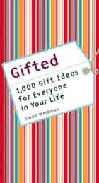 Gifted ebook by Sarah Weidman
