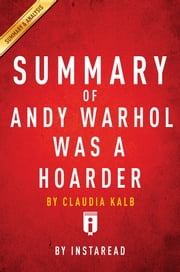 Summary of Andy Warhol was a Hoarder - by Claudia Kalb | Includes Analysis ebook by Instaread Summaries
