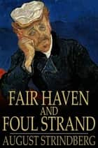 Fair Haven and Foul Strand ebook by August Strindberg
