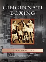 Cincinnati Boxing ebook by Kevin Grace,Joshua Grace,Buddy LaRosa