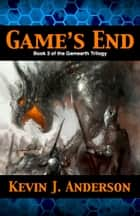 Game's End ebook by Kevin J. Anderson