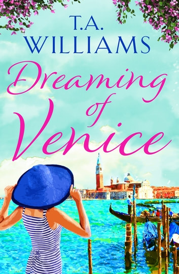Dreaming of Venice ebook by T.A. Williams