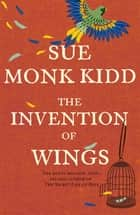 The Invention of Wings ebook by