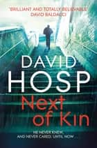 Next of Kin - A Richard and Judy Book Club Selection eBook by David Hosp
