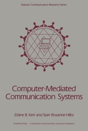 Computer-Mediated Communication Systems: Status and Evaluation ebook by Kerr, Elaine B.
