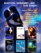 Beautiful Dangerous Love- Teen Sampler ebook by Alicia Kat Dillman