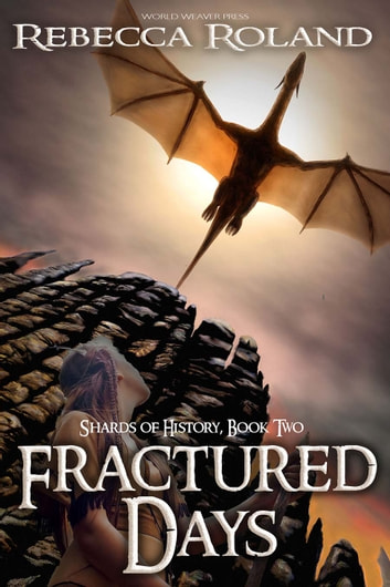 Fractured Days ebook by Rebecca Roland