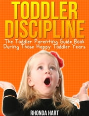 Toddler Discipline ebook by Rhonda Hart